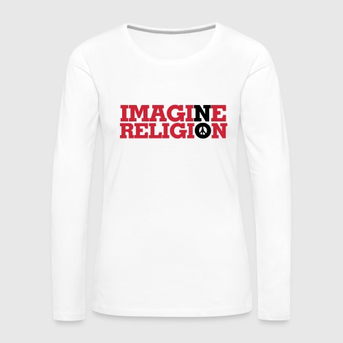 IMAGINE NO RELIGION - Dame premium T-shirt med lange ærmer