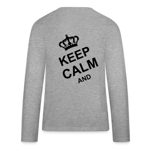 Tee Shirt Premium Homme. Keep Calm And - T-shirt manches longues Premium Ado