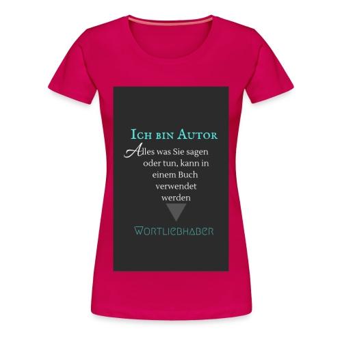 Ich bin Autor - Shirt - Frauen Premium T-Shirt