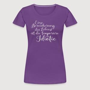 Temporäre Idiotie weiss - Frauen Premium T-Shirt