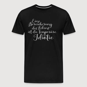 Temporäre Idiotie weiss - Männer Premium T-Shirt