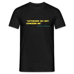 Asteroids do not concern me - Men's T-Shirt