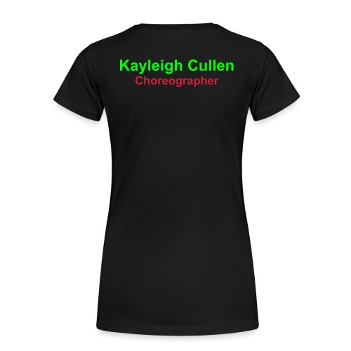 Choreographer - LSOH Womens fitted T-Shirt with Name on back. - Women's Premium T-Shirt
