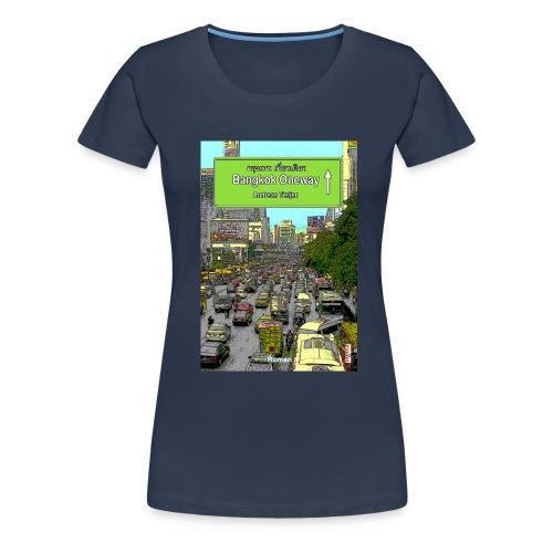 Frauen Premium T-Shirt Bangkok Oneway, Navy - Frauen Premium T-Shirt