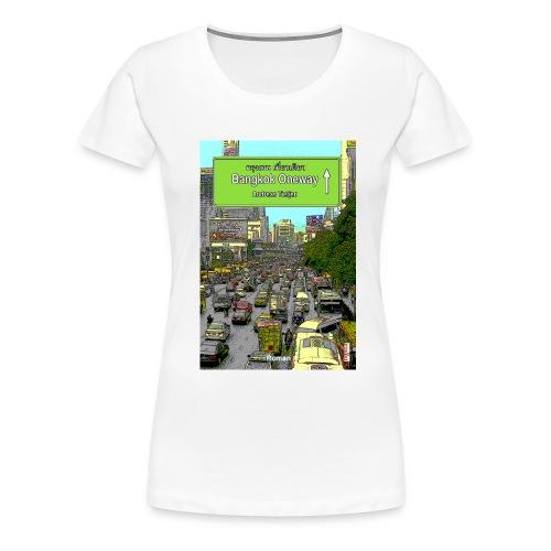 Frauen Premium T-Shirt Bangkok Oneway, Weiß - Frauen Premium T-Shirt