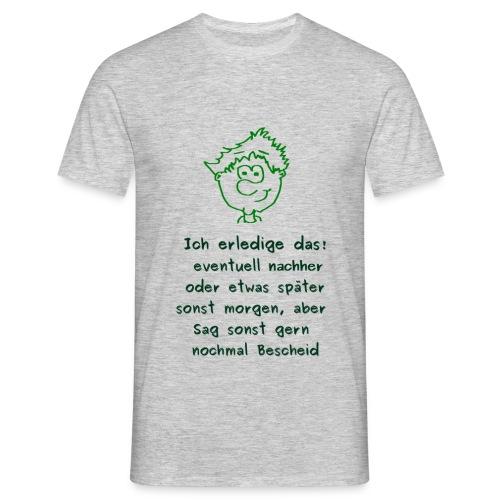 Ich erledige das! - Männer T-Shirt