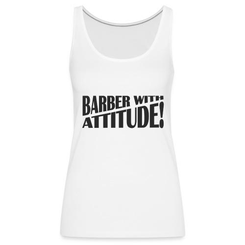 Womens Premium Vest Top Barber With Attitude - Women's Premium Tank Top