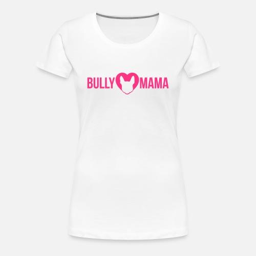 Bullymama Silhouette - Frauen Premium T-Shirt - Frauen Premium T-Shirt