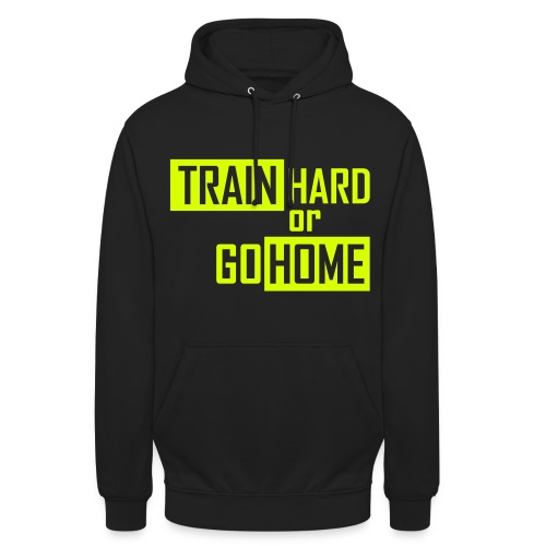 GYMBELLE Train Hard or Go Home Hoody - Unisex Hoodie