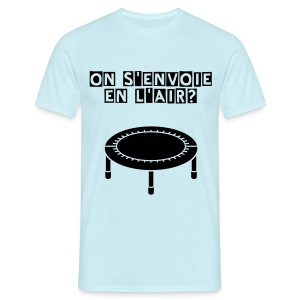 Tshirt trampoline on s'envoie en l'air? - T-shirt Homme