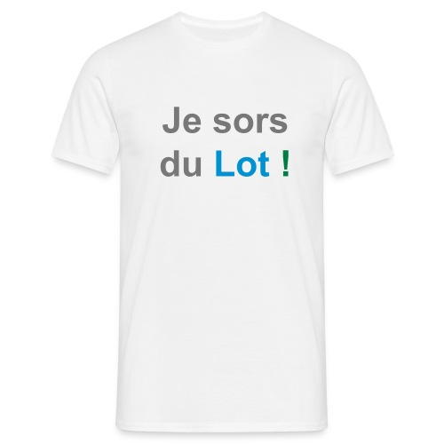 Je sors du Lot ! - T-shirt Homme