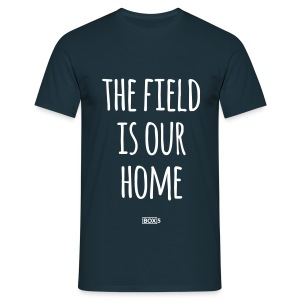 The Field Is Our Home - Navy Shirt Men - Men's T-Shirt