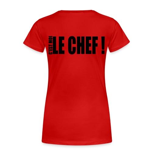 Tee shirt premium Femme! C'est moi le chef! - T-shirt Premium Femme