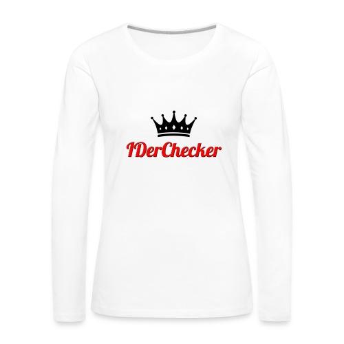 IDerChecker LangarmShirt - Frauen Premium Langarmshirt