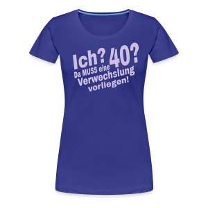 Ich 40 Geburtstag T-Shirt Frauen