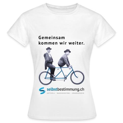 Gemeinsam kommen wir weiter. - Frauen T-Shirt