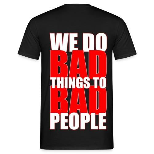 Bad Shirt - Männer T-Shirt
