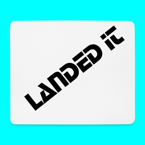 landed it mousemat - Mouse Pad (horizontal)