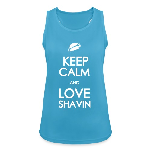 Keep Calm And Love Shavin (Tank Top) - Frauen Tank Top atmungsaktiv