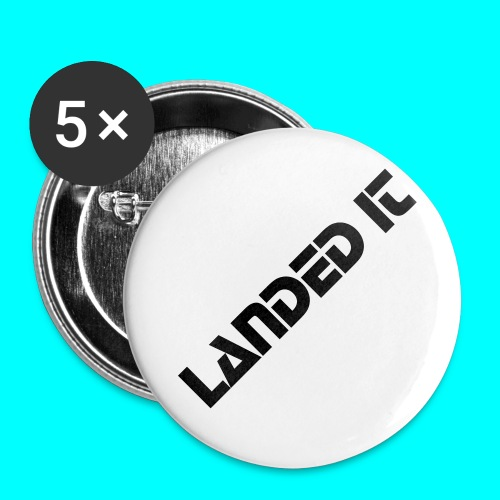 LANDED IT BADGE - Buttons large 2.2''/56 mm(5-pack)