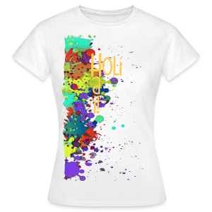 Holi Hai Splat Painting / Klecks Malerei - Frauen T-Shirt