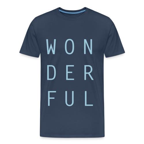 Wonderful - Männer Premium T-Shirt