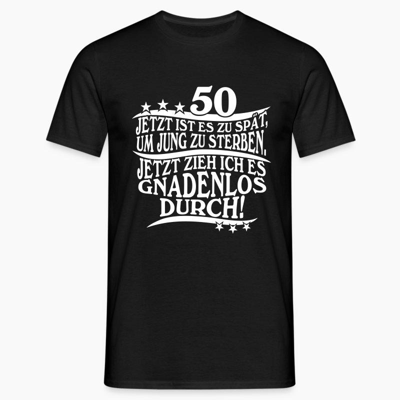 50 geburtstag 50 geschenk t shirt t shirt spreadshirt. Black Bedroom Furniture Sets. Home Design Ideas