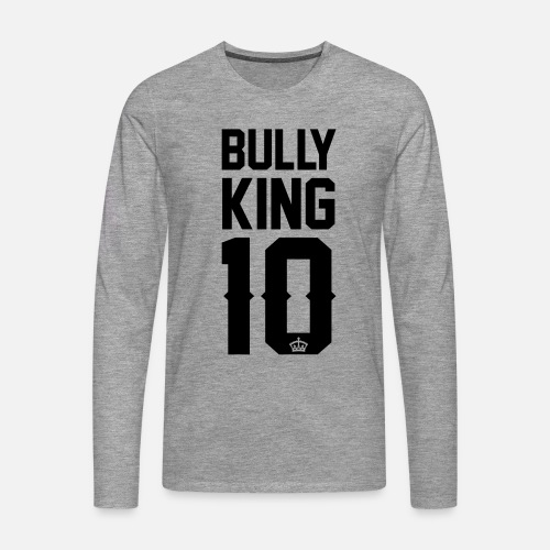 Bully-King - Männer Premium Langarmshirt - Männer Premium Langarmshirt