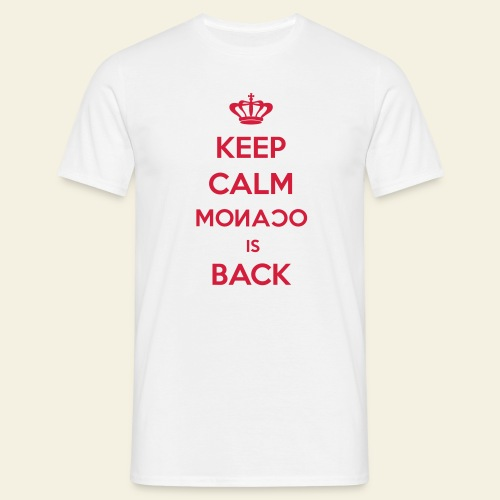 Keep Calm Monaco is Back - T-shirt Homme
