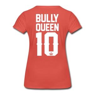 Bully-Queen - Frauen Premium T-Shirt - Frauen Premium T-Shirt
