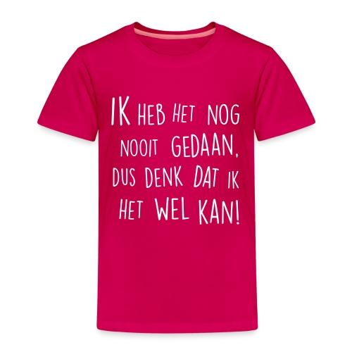 Nooit gedaan, dus denk dat ik het kan - Kinderen Premium T-shirt