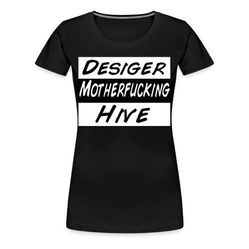 Desiger Motherfucking Hive Shirt Fermale - Frauen Premium T-Shirt