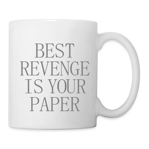 Best revenge is your paper - Mug - Mug blanc