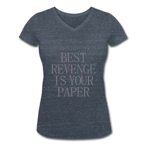 Best revenge is your paper - V neck - T-shirt bio col V Stanley & Stella Femme
