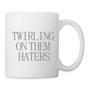 Twerling on them haters - Mug - Tasse
