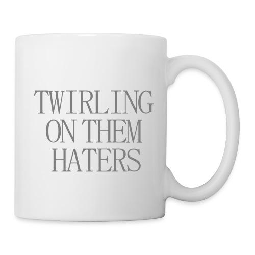 Twerling on them haters - Mug - Mug blanc