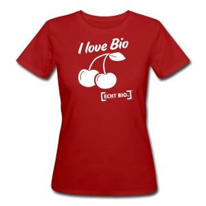 I love Bio – Kirschen - Frauen Bio-T-Shirt