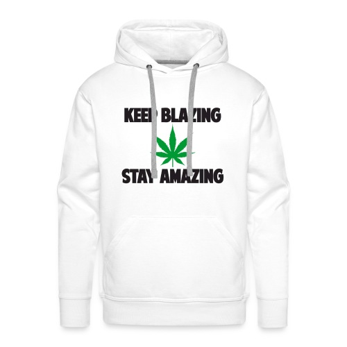 keep blazing stay amazing - Sweat-shirt à capuche Premium pour hommes