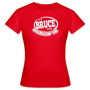 It's Bruce Time: Dublin 2016 - Frauen T-Shirt