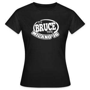 It's Bruce Time: Milano 2016 - Frauen T-Shirt
