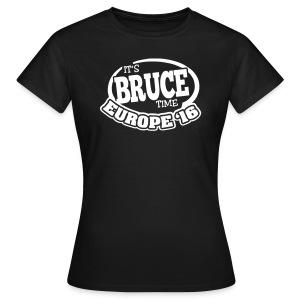 It's Bruce Time: Europe 2016 - Frauen T-Shirt