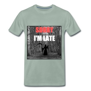 Sorry I'm late - T-shirt Premium Homme