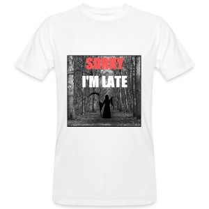 Sorry I'm late - T-shirt bio Homme