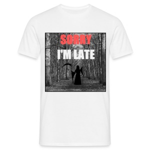 Sorry I'm late - T-shirt Homme
