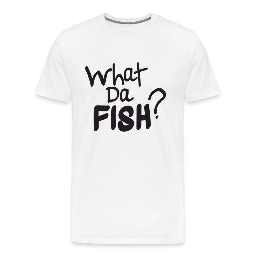 WHAT DA FISH? Men White - Men's Premium T-Shirt