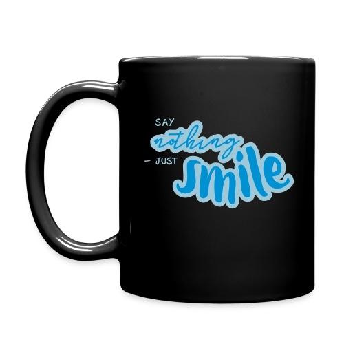 Say nothing - just smile | Kaffeebecher - Tasse einfarbig