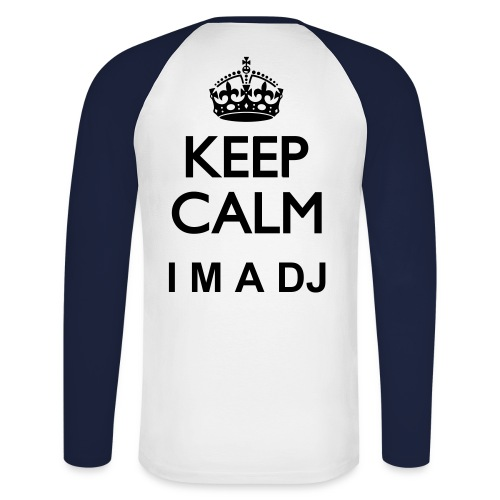 Keep calm I m a dj - T-shirt baseball manches longues Homme