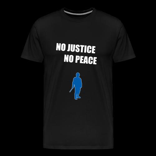 No Justice No Peace - Männer Premium T-Shirt