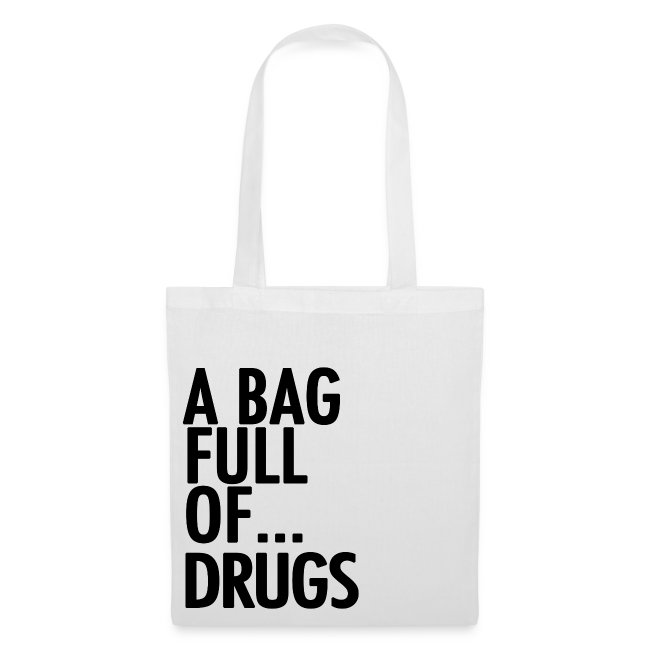 A Bag Full Of... DRUGS (Black Font)