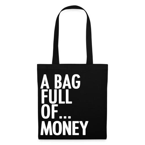 A Bag Full Of... MONEY (White Font) - Tote Bag
